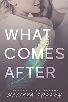 What Comes After (Ten Hours Book 2) by [Toppen, Melissa]