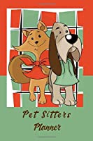 Pet Sitters Planner: Up Dated Scheduler Monthy Calendars October 2019-March2020 Weekly Appointment View, Client, Petand Vet Details, Daily Agendas