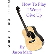 How To Play I Won't Give Up By Jason Marz - Guitar Tabs