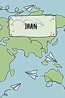 Iran: Liniertes Reisetagebuch Notizbuch oder Reise Notizheft liniert - Reisen Journal fuer Maenner und Frauen mit Linien