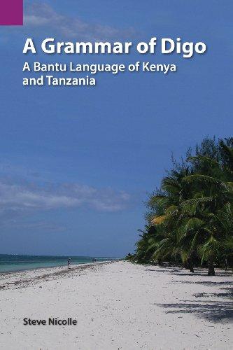 A Grammar of Digo: A Bantu Language of Kenya and Tanzania (Sil International Publications in Linguistics)