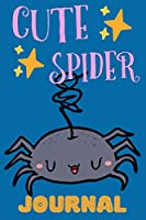 Cute Spider Journal: Notebook, Adorable Gift For Kids Who Love  Animals, Perfect For School Notes Or For Everyday Use, Lined Pages