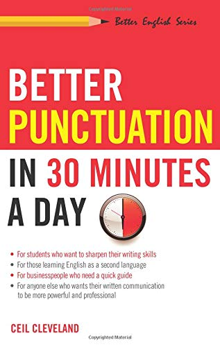 Download Better Punctuation in 30 Minutes a Day (Better English) 156414626X