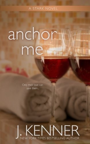 Download Anchor Me (The Stark Trilogy) 1940673380