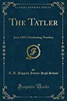 The Tatler: June 1925; Graduating Number (Classic Reprint)