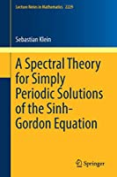 A Spectral Theory for Simply Periodic Solutions of the Sinh-Gordon Equation (Lecture Notes in Mathematics)