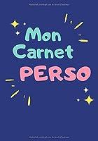 Mon Carnet Perso: Carnet de notes à imprimé ligné et original offrant 100 pages pour écrire toutes vos idées au quotidien.