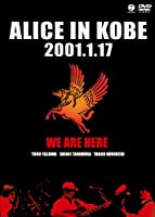 ALICE IN KOBE 2001.1.17 [DVD]