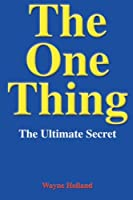 The One Thing: The Ultimate Secret