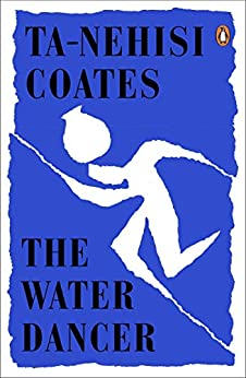 The Water Dancer by [Coates, Ta-Nehisi]