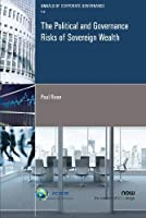 The Political and Governance Risks of Sovereign Wealth (Annals of Corporate Governance)