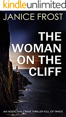 THE WOMAN ON THE CLIFF an addictive crime thriller full of twists