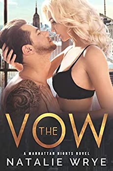 The Vow (Manhattan Nights Book 1) by [Wrye, Natalie]