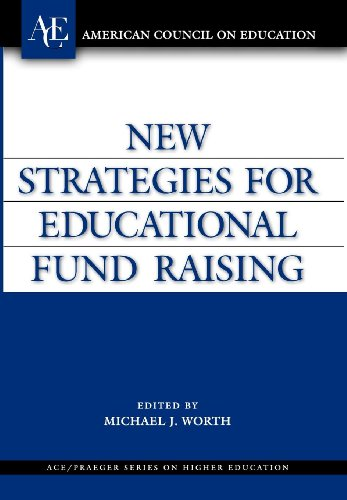 Download New Strategies for Educational Fundraising (AMERICAN COUNCIL ON EDUCATION/ORYX PRESS SERIES ON HIGHER EDUCATION) 1573565180