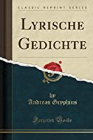 Lyrische Gedichte (Classic Reprint)