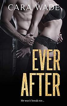 Ever After: A Dark Suspenseful Romance by [Wade, Cara]