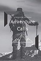 Adventure Calls: A Geocache Log Book