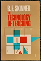 The Technology of Teaching (The Century psychology series)