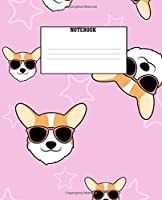 Notebook: Corgi Themed Wide Ruled 120 page Composition Notebook
