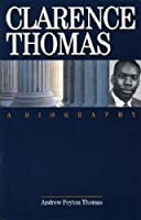 Clarence Thomas: A Biography