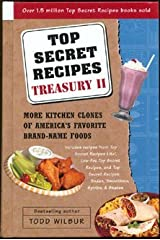 Top Secret Recipes Treasury: More Kitchen Clones of America's Favorite Brand-Name Foods ; With Illustrations by the Author Paperback