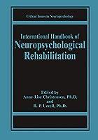 International Handbook of Neuropsychological Rehabilitation (Critical Issues in Neuropsychology)