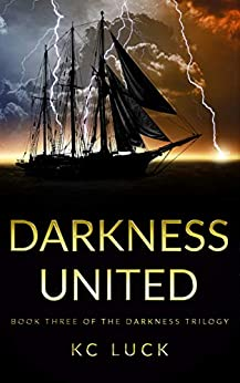 Darkness United (The Darkness Trilogy Book 3) by [Luck, KC]