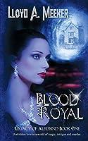 Blood Royal (Legacy of Albessind)