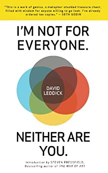 I'm Not for Everyone. Neither Are You. by [Leddick, David]