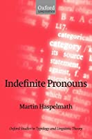 Indefinite Pronouns (Oxford Studies in Typology and Linguistic Theory)
