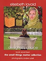 Elsebeth Lavold Knitting Pattern Book Small Things Matter Collection by Ella Rae Knitting Pattern Books