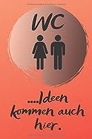 WC: Ideen kommen auch hier. Gaestebuch Toilette, Notizbuch fuers Klo, Fuer die Notizen und Bilder deines Tages, Notizheft im coolen Design, Punkteraster,120 Seiten,