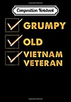 Composition Notebook: Funny Veteran Grumpy Old Vietnam Veteran Gifts, Journal 6 x 9, 100 Page Blank Lined Paperback Journal/Notebook
