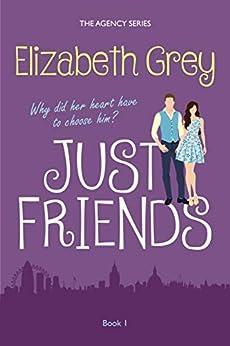 Just Friends (The Agency Book 1) by [Grey, Elizabeth]