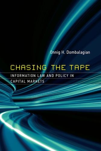 Download Chasing the Tape: Information Law and Policy in Capital Markets (Information Policy) 026202862X