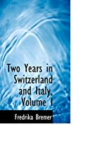 Two Years in Switzerland and Italy
