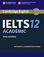 Cambridge IELTS 12. Academic. Student's Book with answers