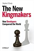 The New Kingmakers: How Developers Conquered the World by Stephen O'Grady(2013-04-07)