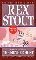 The Mother Hunt by Rex Stout(1993-04-01)