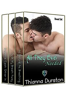 All They Ever Needed Boxed Set: Books 1-3 by [Durston, Thianna]