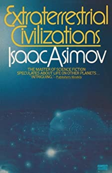 Extraterrestrial Civilizations by [Asimov, Isaac]