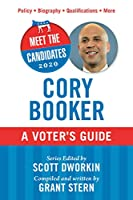 Meet the Candidates 2020: Cory Booker: A Voter's Guide