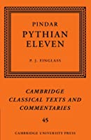 Pindar: Pythian Eleven (Cambridge Classical Texts and Commentaries)