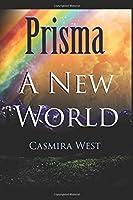 Prisma: A New World