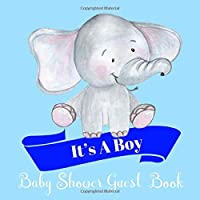Baby Shower Guest Book: It's A Boy Perfect Keepsake With Baby Elephant Cover