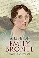 A Life of Emily Bronte by Edward Chitham(2010-07-15)