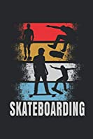 Skateboarding: Notebook / Diary / Organizer / 120 lined pages / 6x9 inch