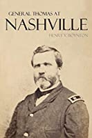 General Thomas at Nashville (Expanded, Annotated)