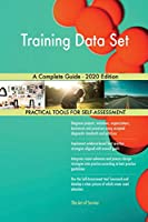 Training Data Set A Complete Guide - 2020 Edition