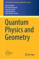 Quantum Physics and Geometry (Lecture Notes of the Unione Matematica Italiana)